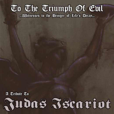 V/A - To The Triumph Of Evil - A Tribute To Judas Iscariot Compilation CD