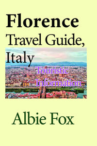Florence Travel Guide, Italy: Touristic Information