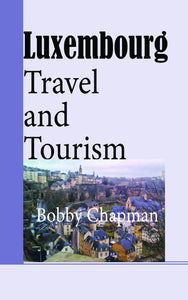 Luxembourg Travel Guide