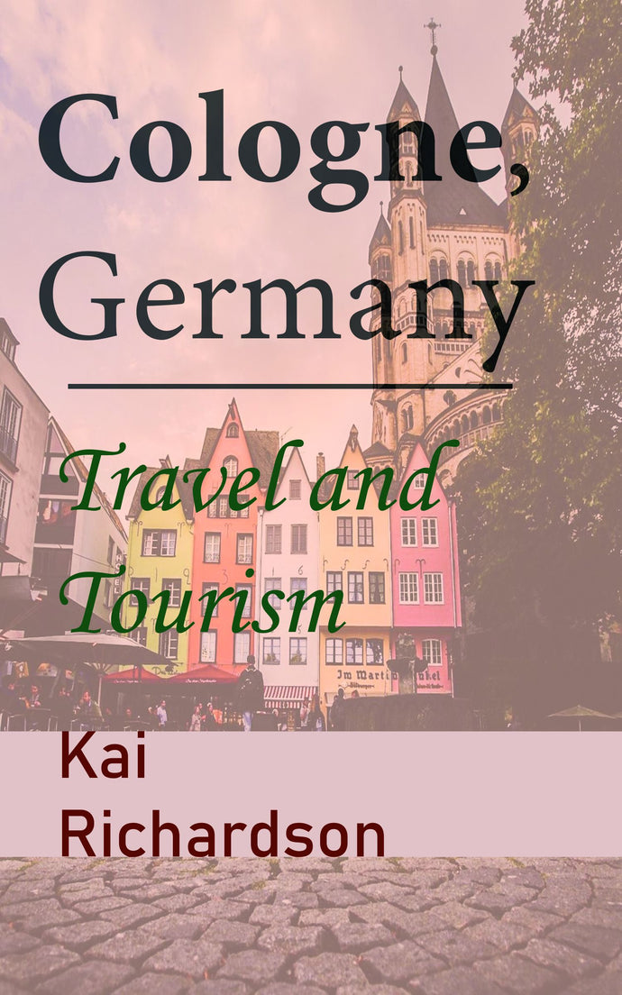 Cologne, Germany: Travel and Tourism
