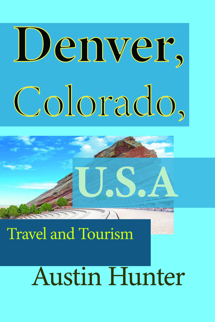 Denver, Colorado, U.S.A: Travel and Tourism