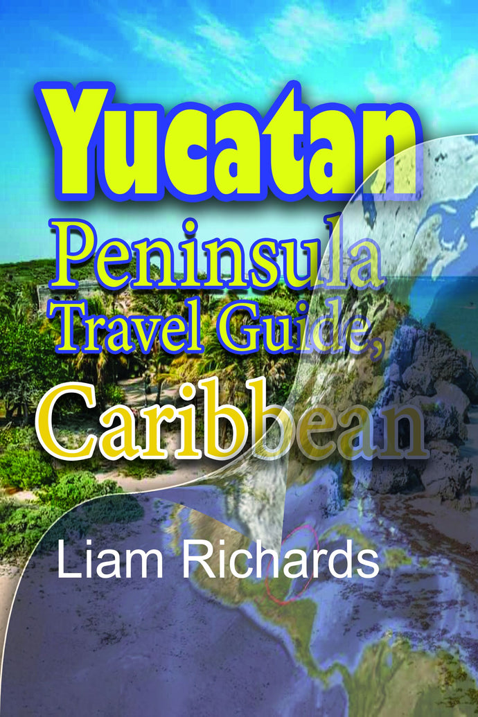 Yucatan Travel Guide