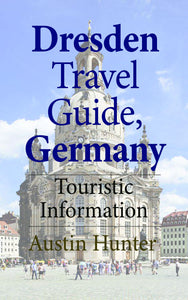 Dresden Travel Guide, Germany: Touristic Information