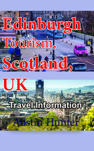 Edinburgh Tourism, Scotland, UK: Travel Information