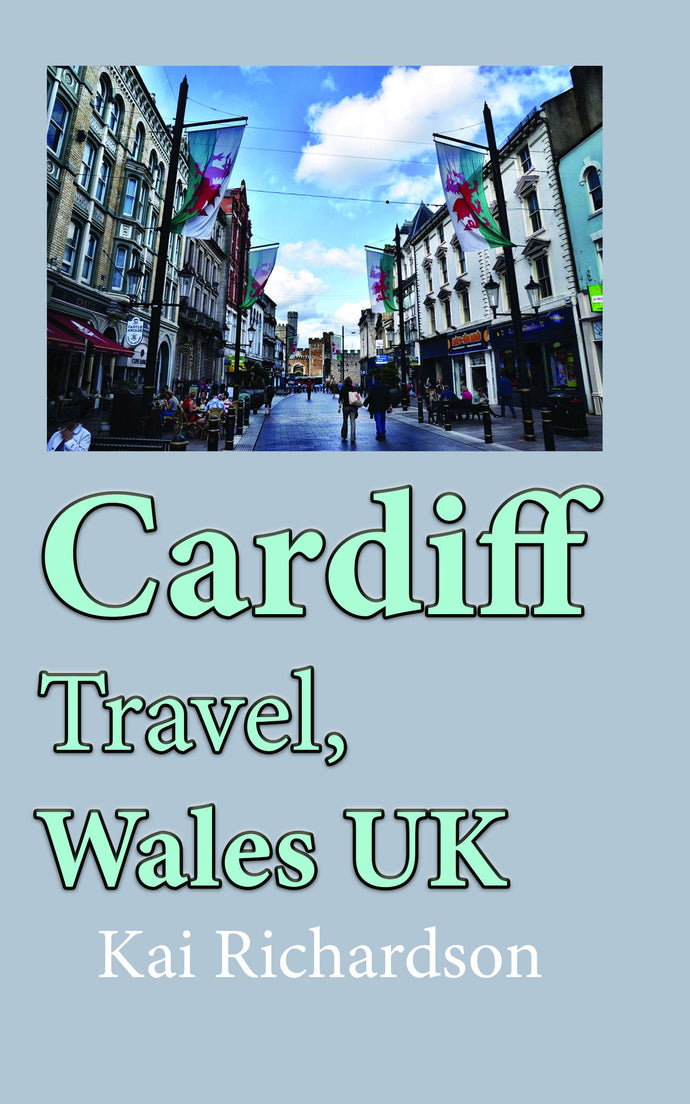 Cardiff Travel, Wales UK: Tourism, Holiday Guide, Honeymoon