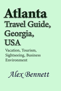 Atlanta Travel Guide, Georgia, USA