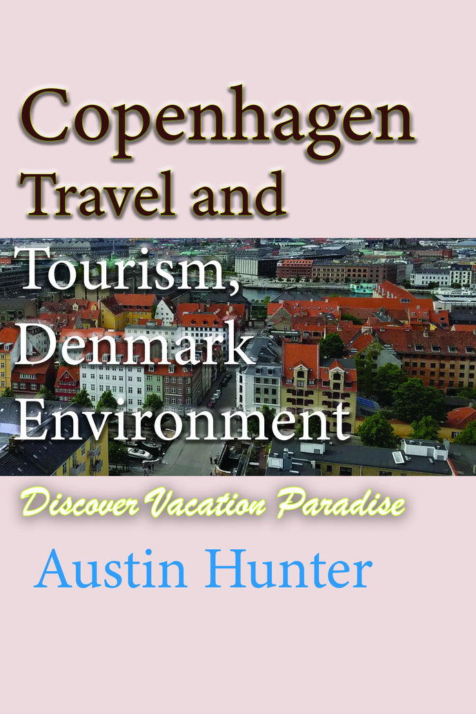 Copenhagen Travel and Tourism, Denmark Environment