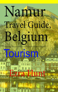 Namur Travel Guide