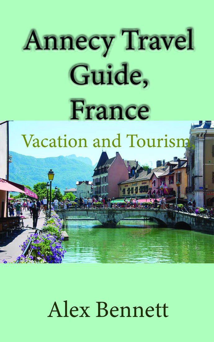 Annecy Travel Guide, France