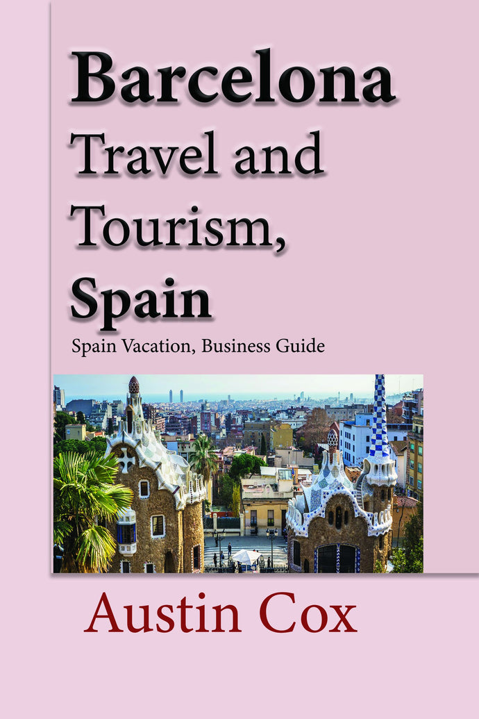 Barcelona Travel and Tourism, Spain