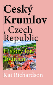 Ceský Krumlov, Czech Republic: History for Tourism