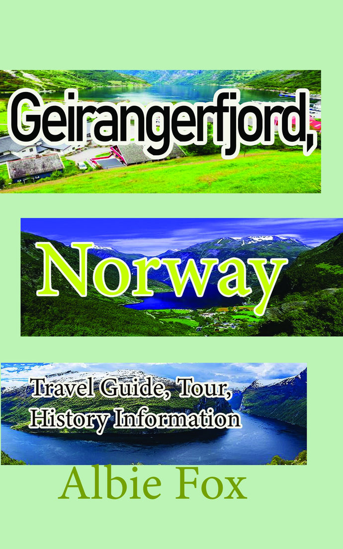 Geirangerfjord, Norway: Travel Guide, Tour, History Information