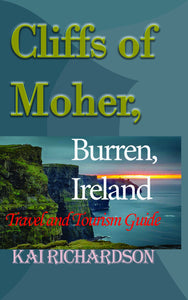 Cliffs of Moher, Burren, Ireland: Travel and Tourism Guide