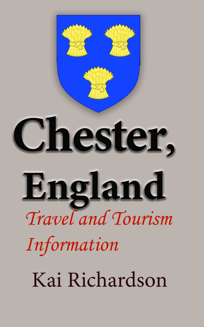 Chester, England: Travel and Tourism Information