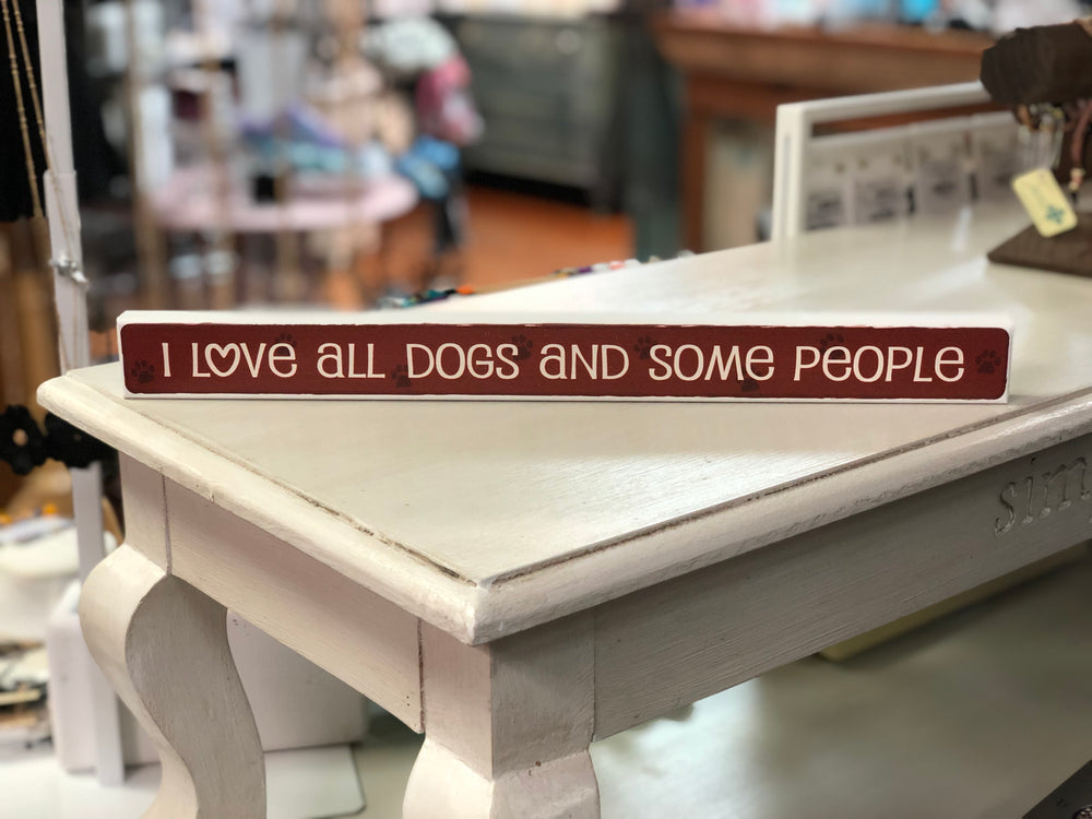 I Love All Dogs And Some People