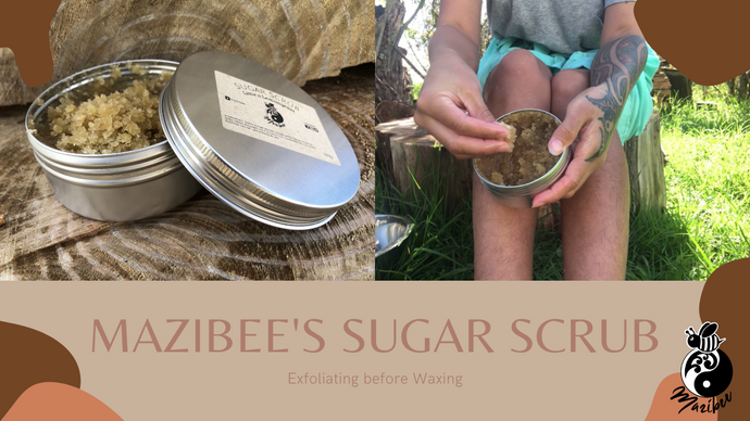 Exfoliating with Mazibee's Sugar Scrub before Waxing