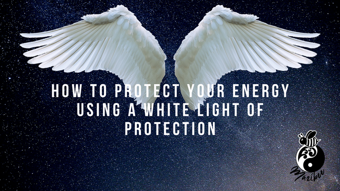 How to Protect your Energy|White Light of Protection