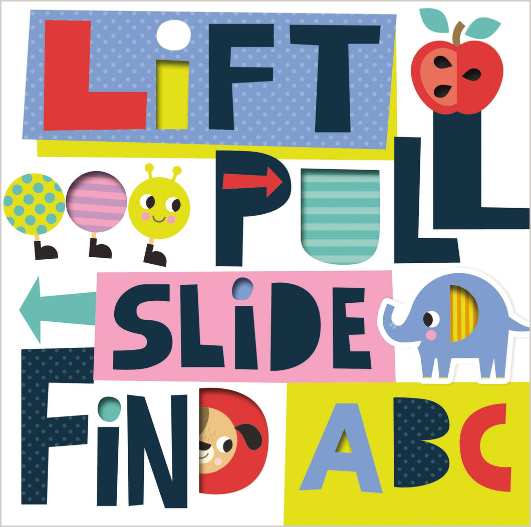 Lift, Pull, Slide, Find ABC Book