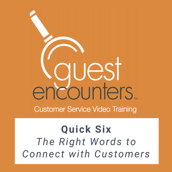 Quick Six: The Right Words to Connect With Customers