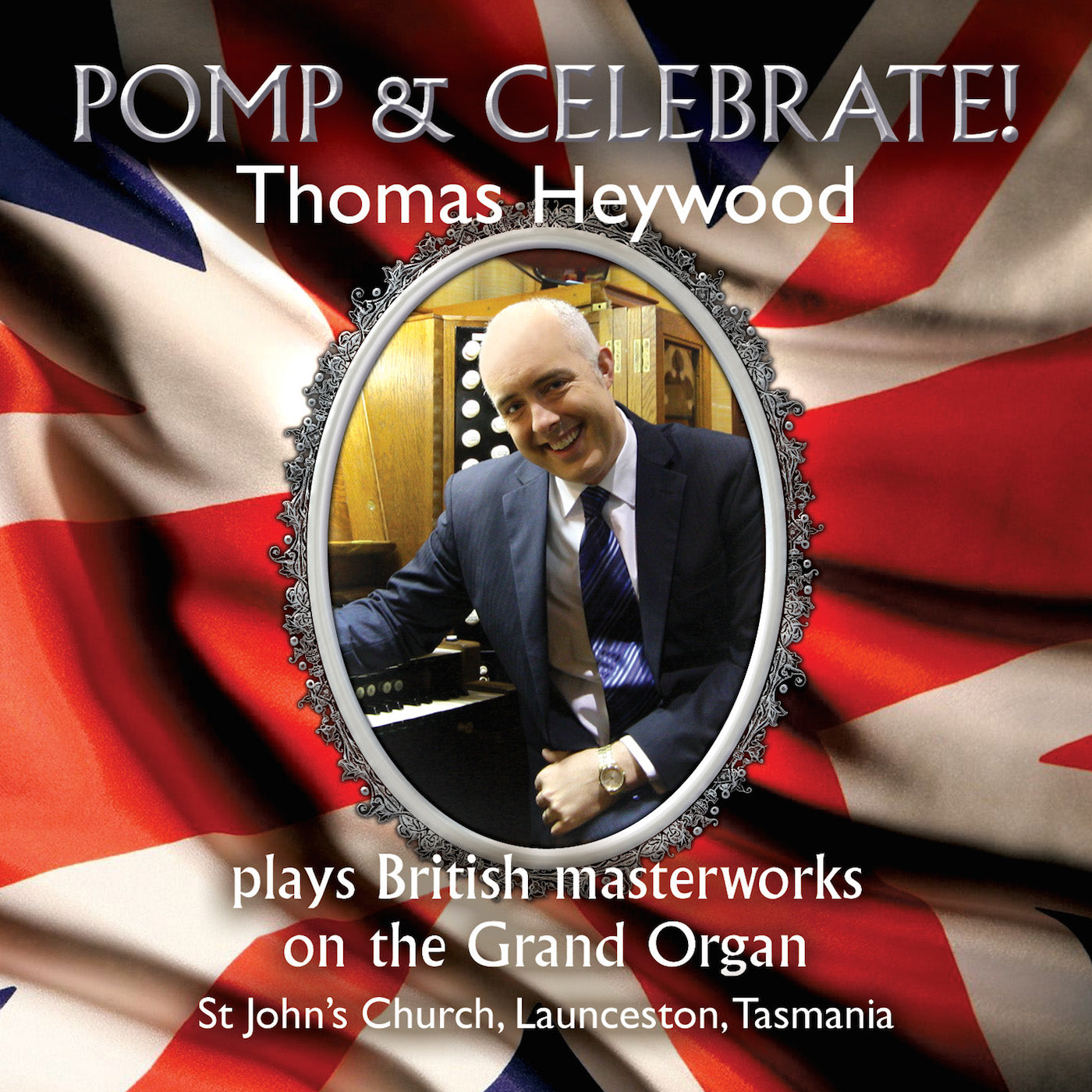 Pomp & Celebrate! (MP3 Album) | Thomas Heywood | Concert Organ International