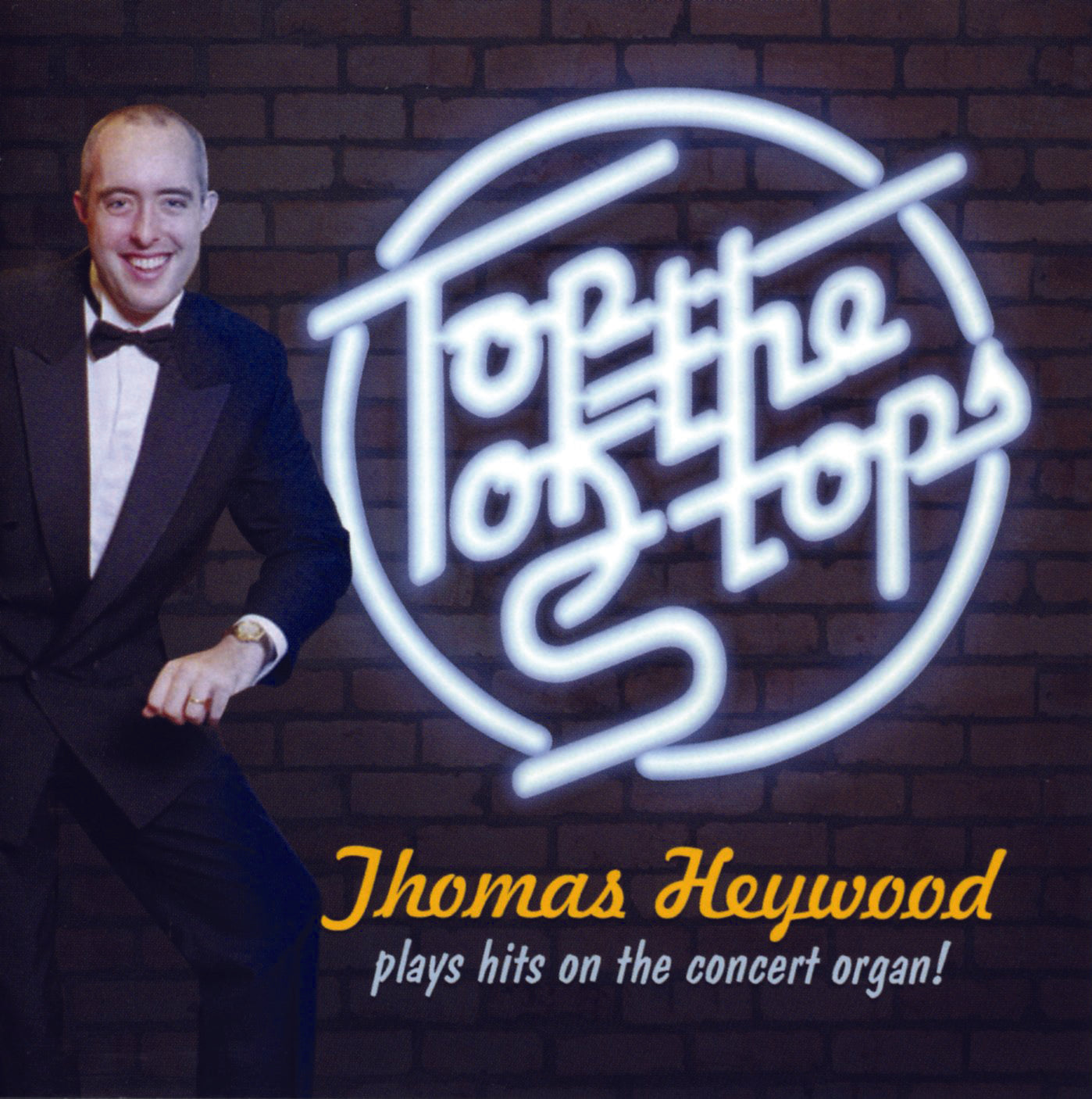 Top of the Stops! (CD) | Thomas Heywood | Concert Organ International