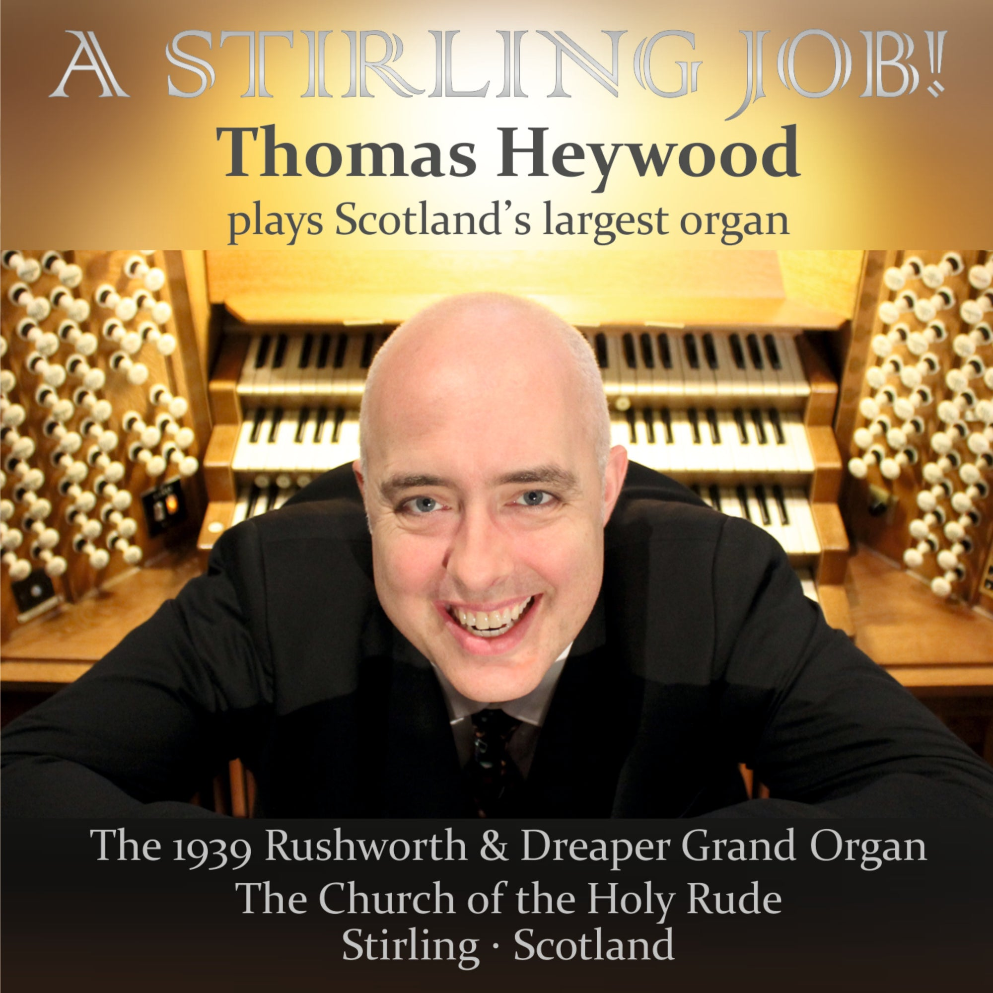 A Stirling Job! (CD) | Thomas Heywood | Concert Organ International