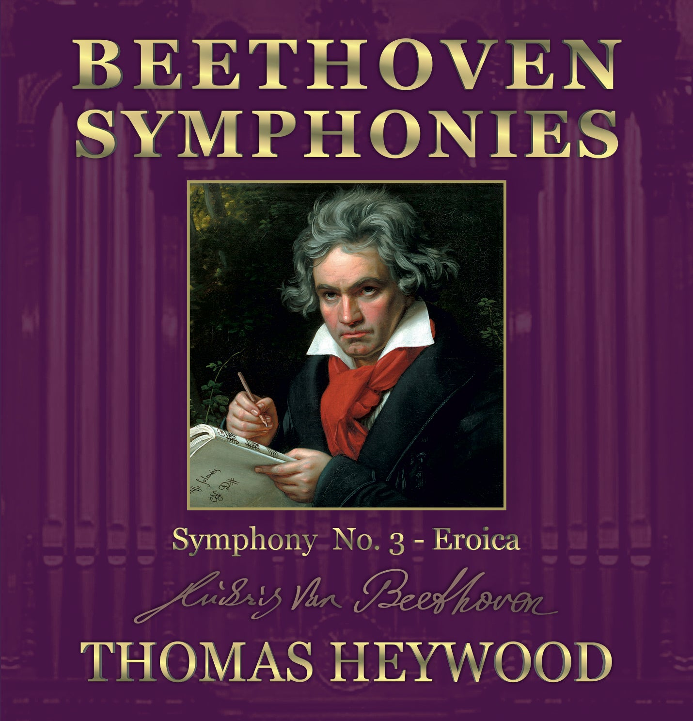 Beethoven/Heywood - Symphony No. 3 in E-flat major, Op. 55 - 'Eroica' (MP3 Album) | Thomas Heywood | Concert Organ International