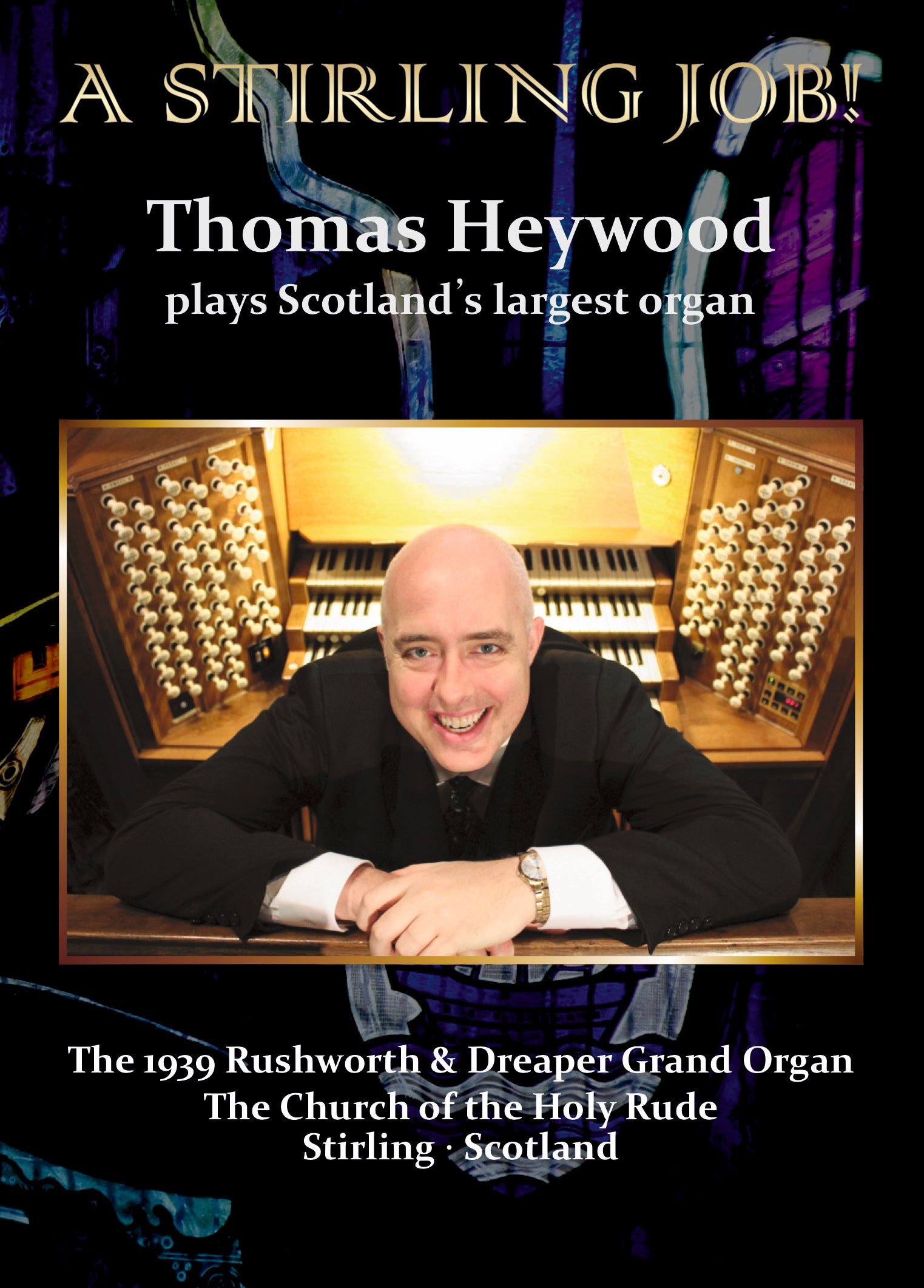 A Stirling Job! (DVD) | Thomas Heywood | Concert Organ International