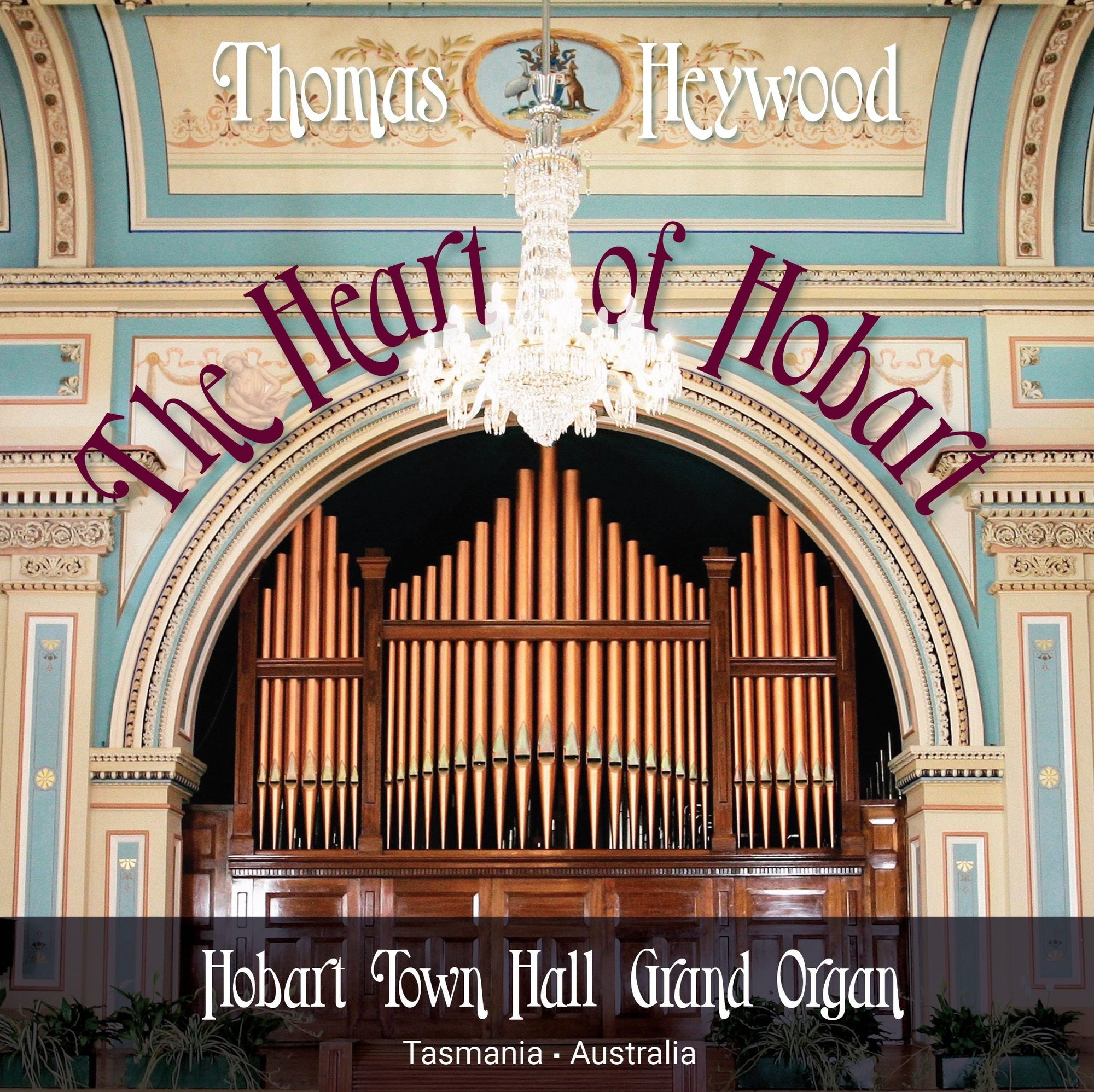 The Heart of Hobart (MP3 Album) | Thomas Heywood | Concert Organ International
