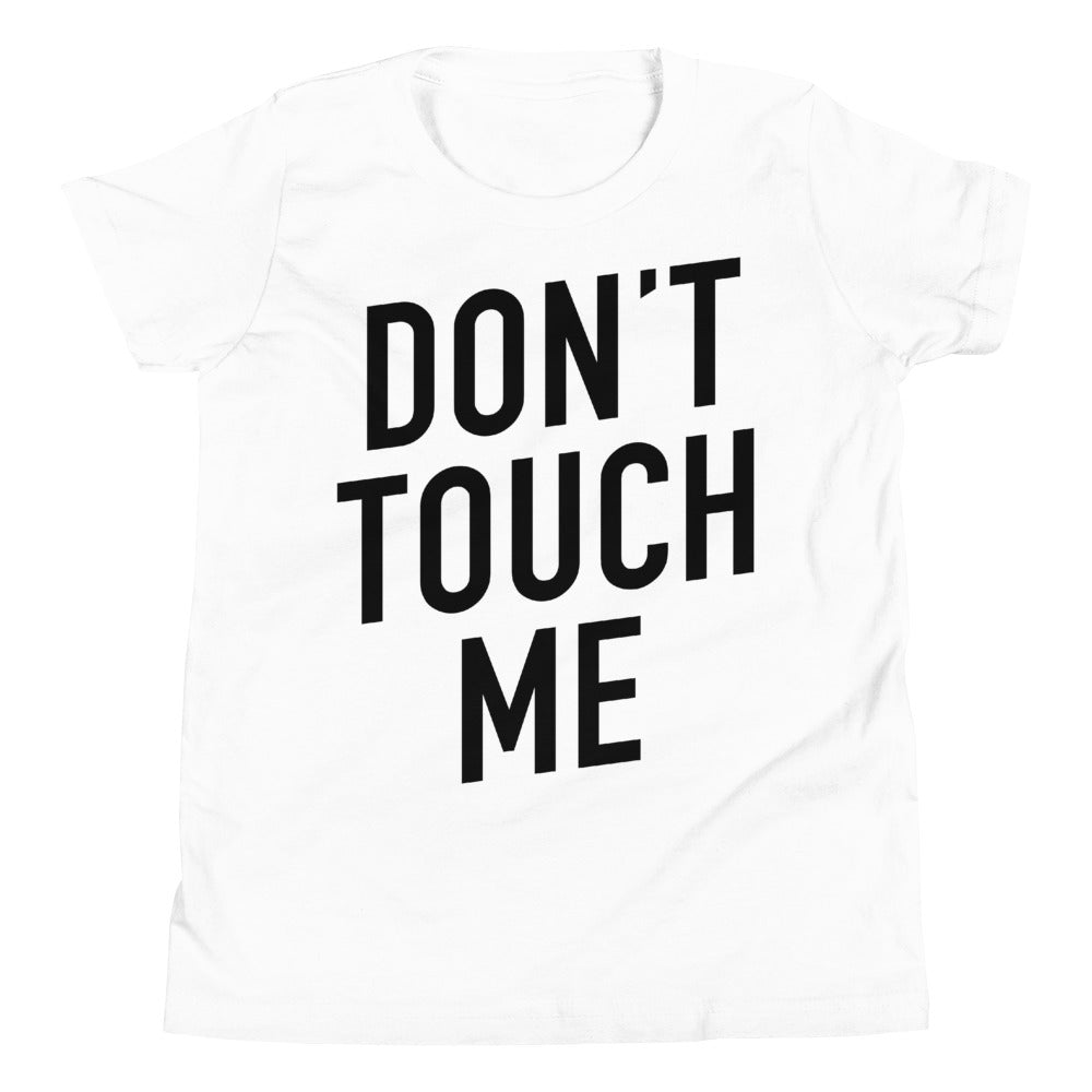 Don't Touch Me Youth Short Sleeve White T-Shirt