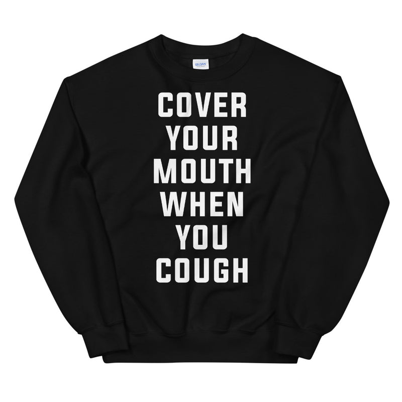 Cover Your Mouth Unisex Black Sweatshirt
