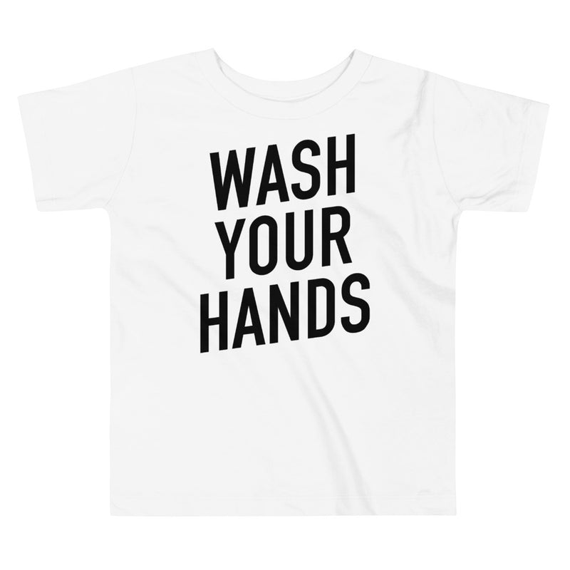 Wash Your Hands Toddler Short Sleeve White T-Shirt