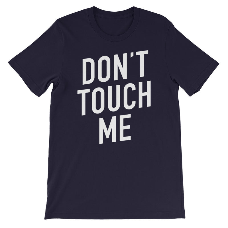 Don't Touch Me Short-Sleeve Unisex Navy T-Shirt
