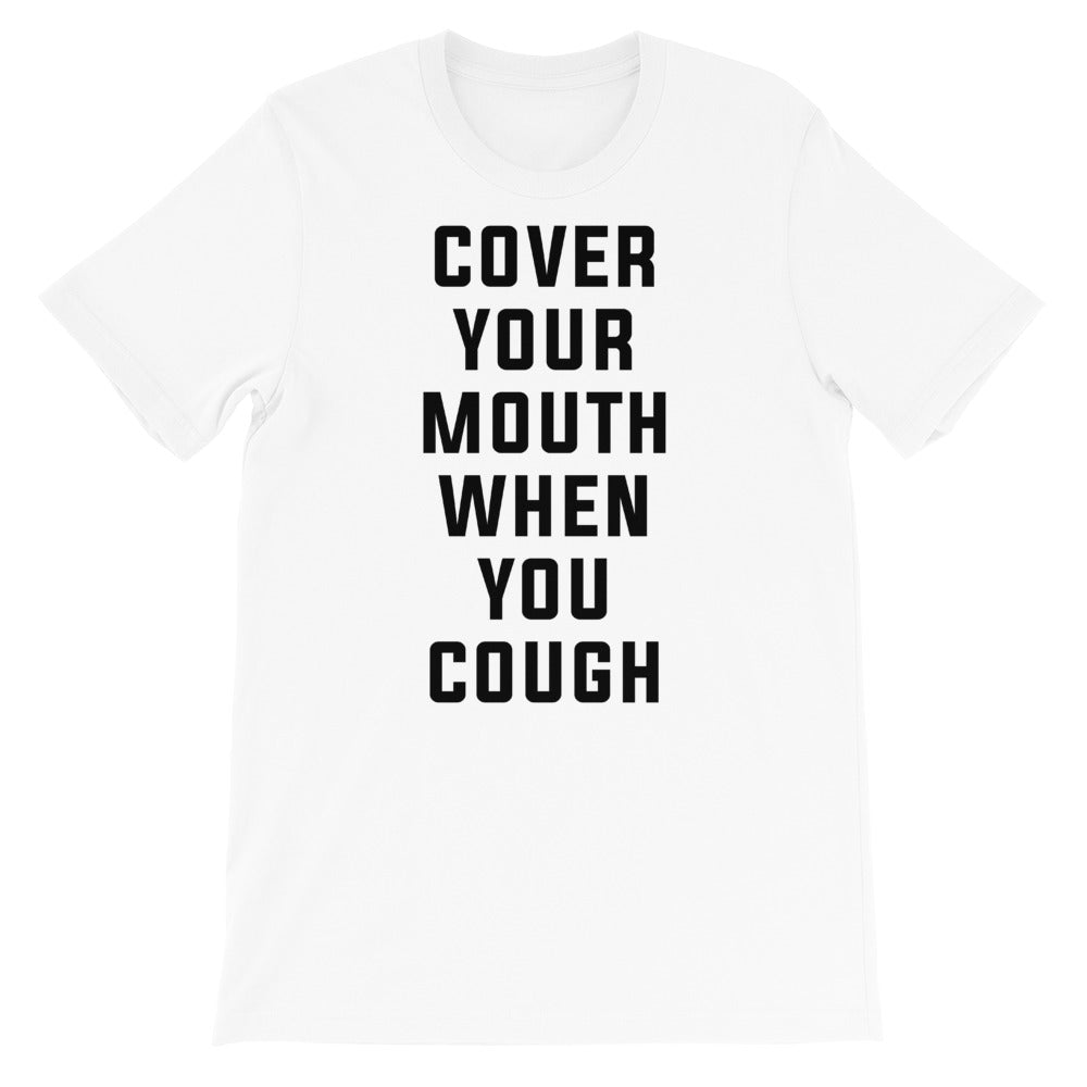 Cover Your Mouth Short-Sleeve Unisex White T-Shirt