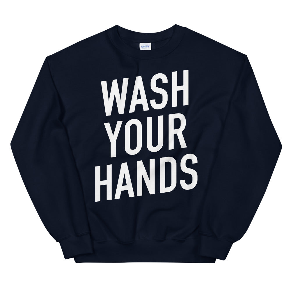 Wash Your Hands Unisex Navy Sweatshirt