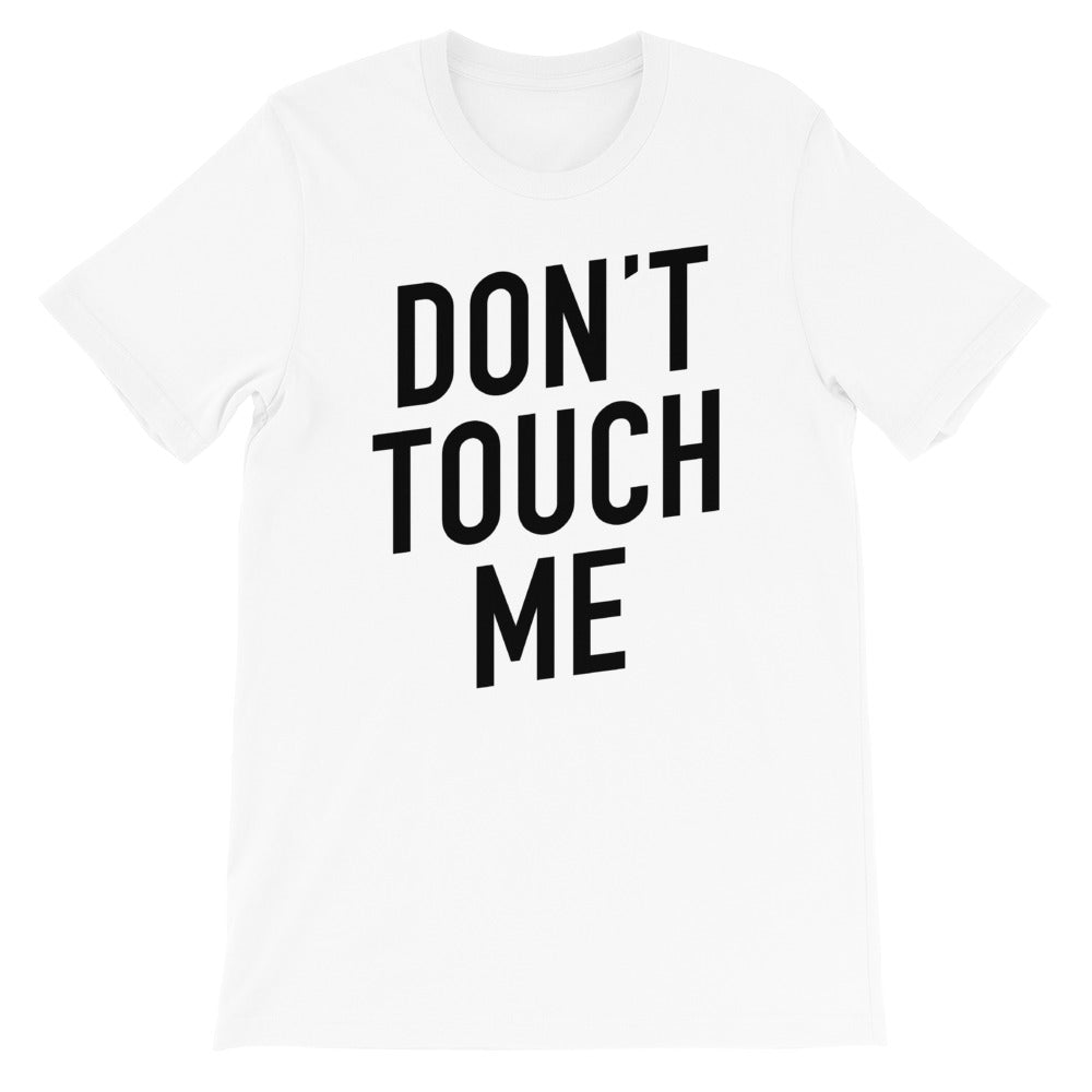 Don't Touch Me Short-Sleeve Unisex White T-Shirt