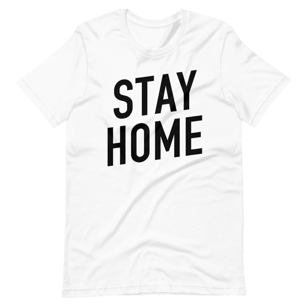 Stay Home Short-Sleeve Unisex White T-Shirt