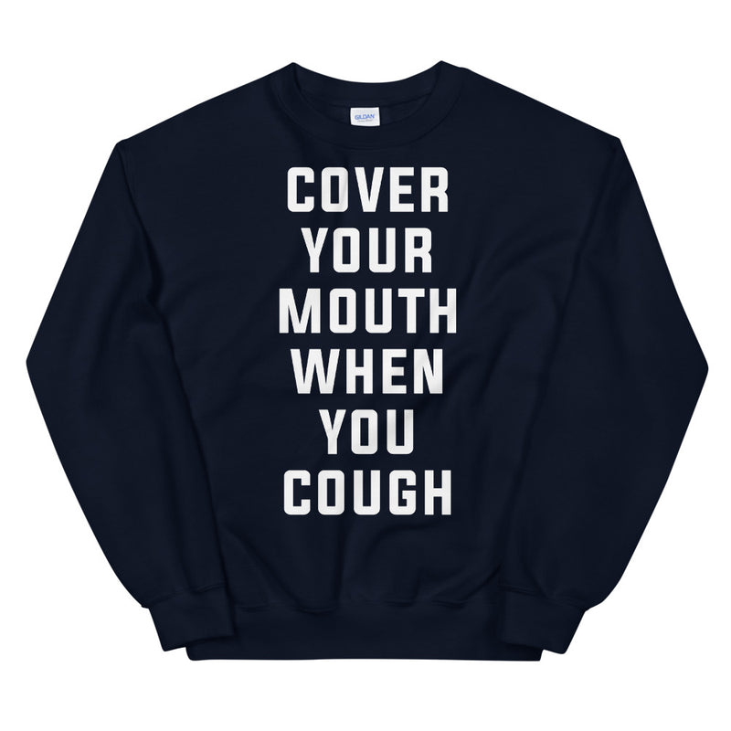 Cover Your Mouth Unisex Navy Sweatshirt