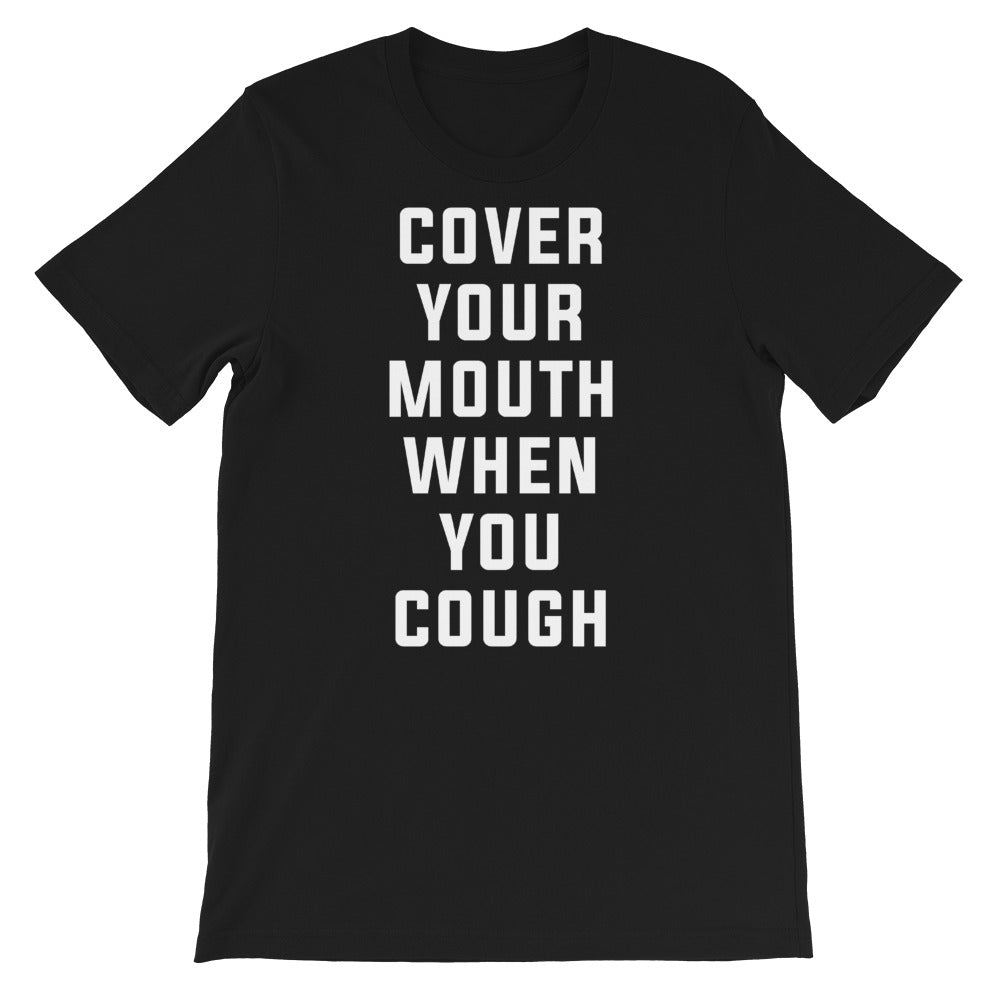 Cover Your Mouth Short-Sleeve Unisex Black T-Shirt