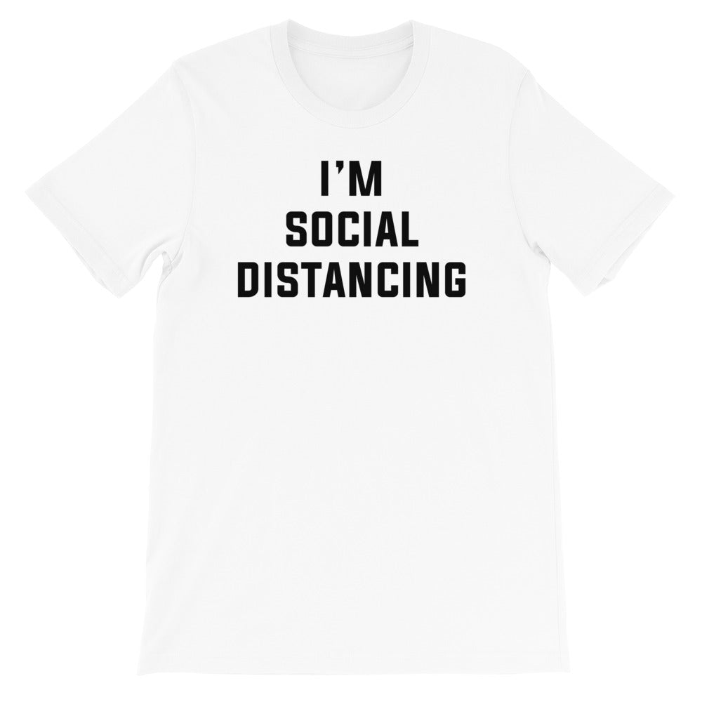 I'm Social Distancing Short-Sleeve Unisex White T-Shirt