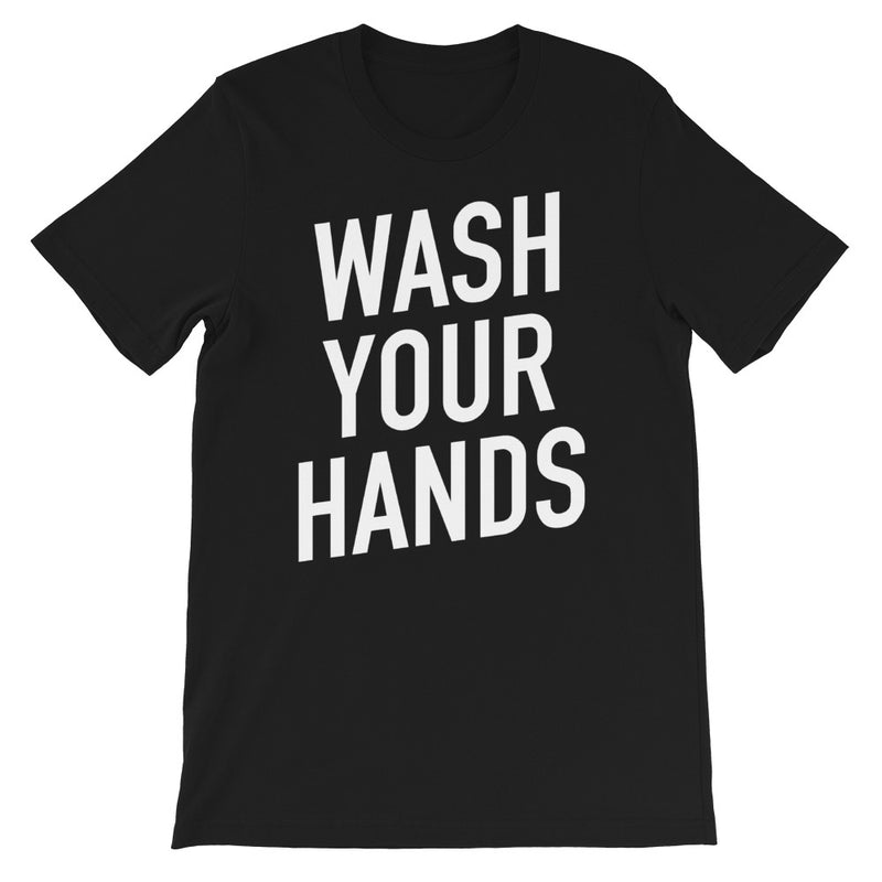 Wash Your Hands Short-Sleeve Unisex Black T-Shirt