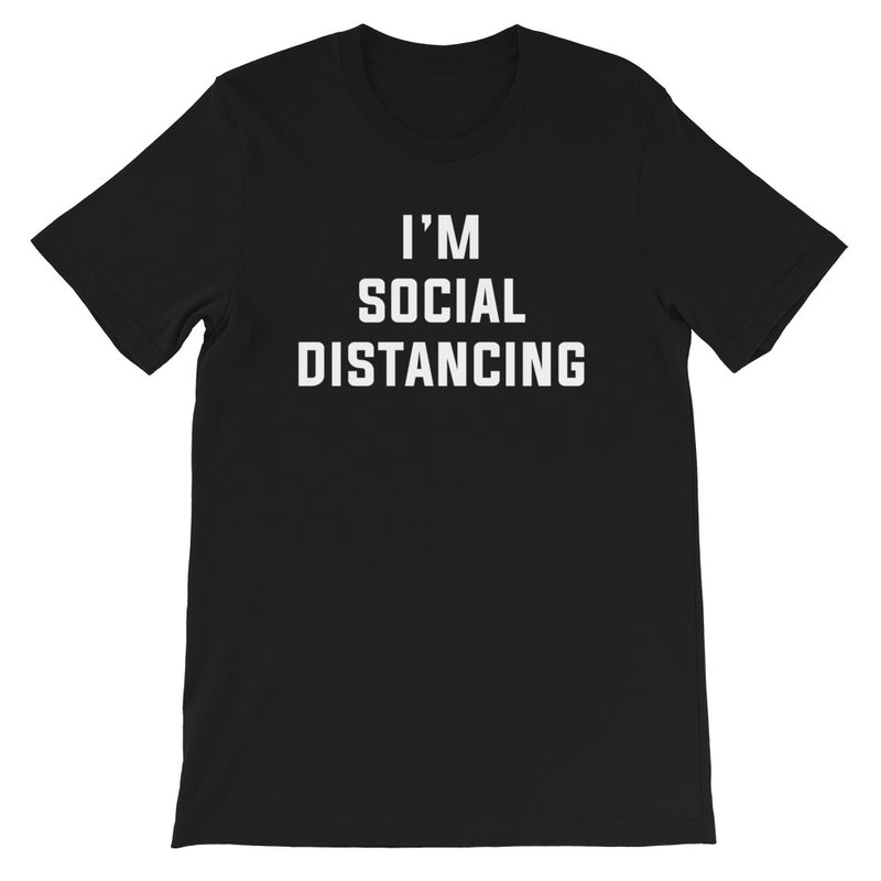 I'm Social Distancing Short-Sleeve Unisex Black T-Shirt