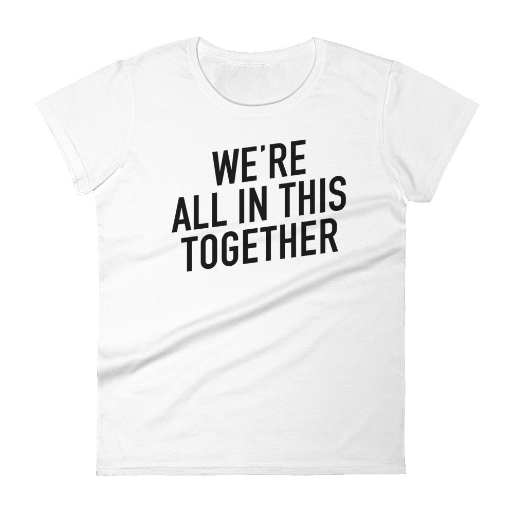 We're All in This Together Women's short sleeve White t-shirt