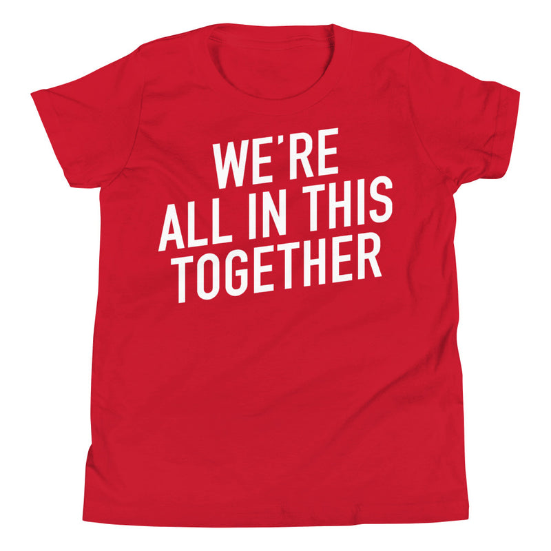 We're all in This Together Youth Short Sleeve Red T-Shirt