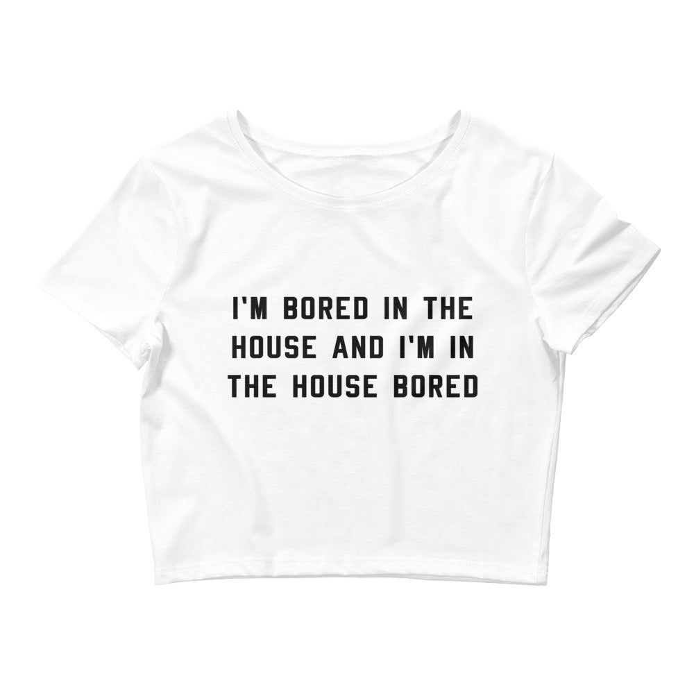 Bored in the House Womens White Crop Tee