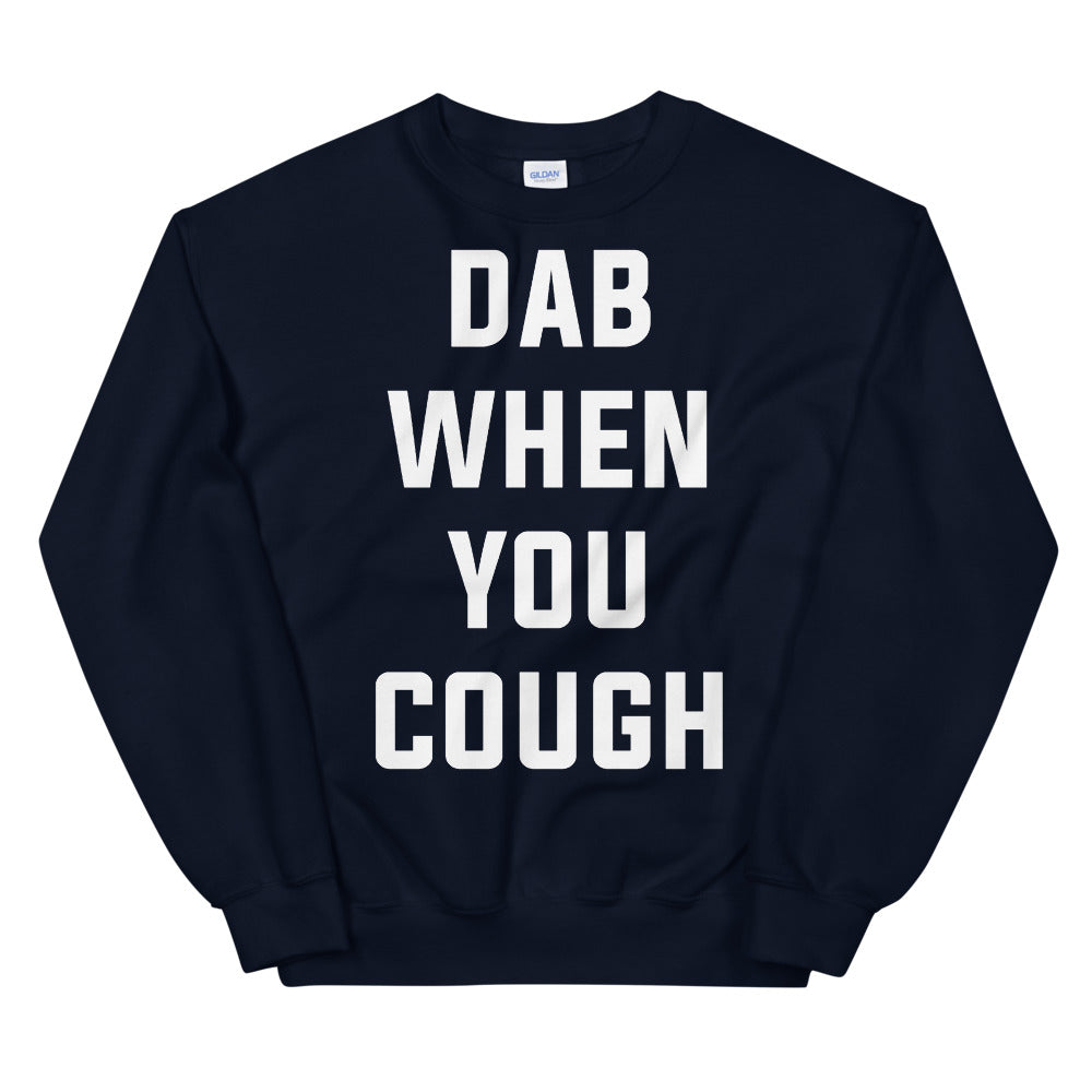 Dab When You Cough Unisex Navy Sweatshirt