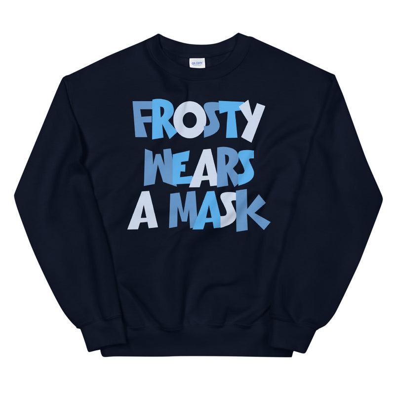 Frosty Wears a Mask Unisex Navy Sweatshirt