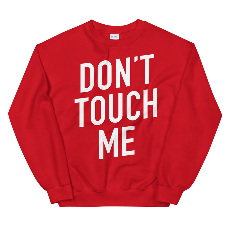 Don't Touch Me Unisex Red Sweatshirt