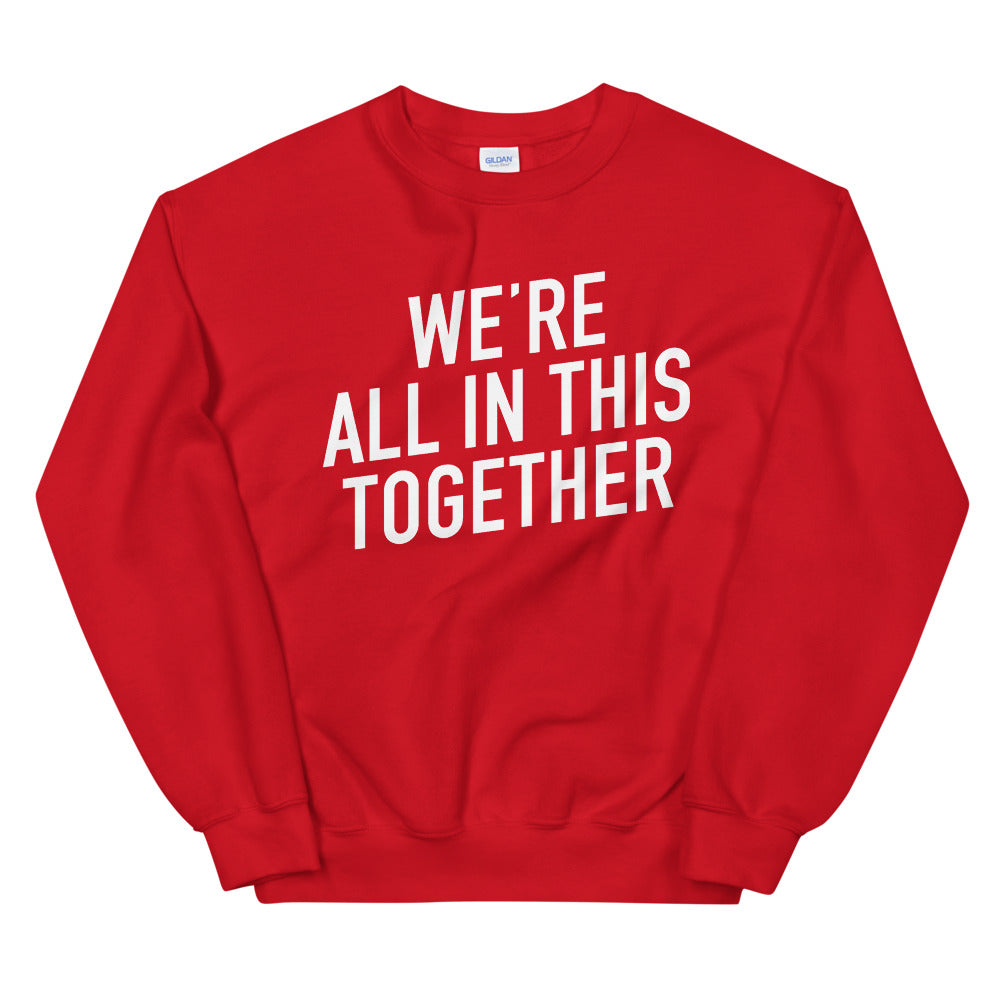 We're All in This Together Unisex Red Sweatshirt