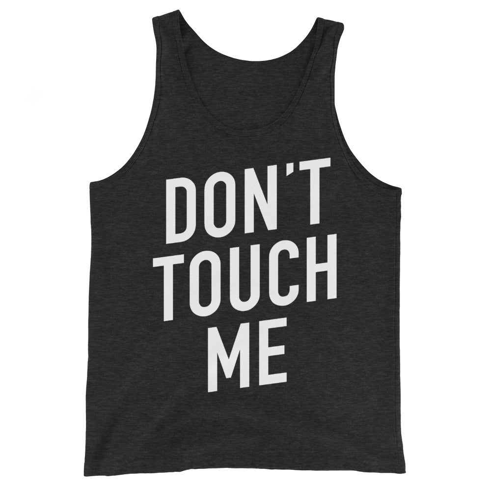 Don't Touch Me Unisex Black Heather Tank Top